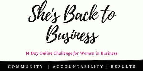She's Back to Business 14 Day Online Challenge tickets
