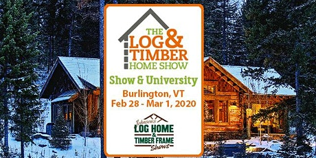 Burlington, VT 2020 Log & Timber Home Show tickets