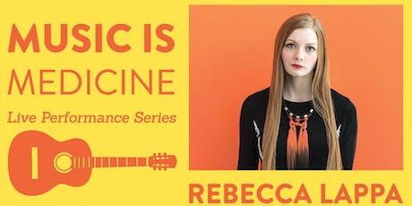 Music is Medicine–Rebecca Lappa tickets