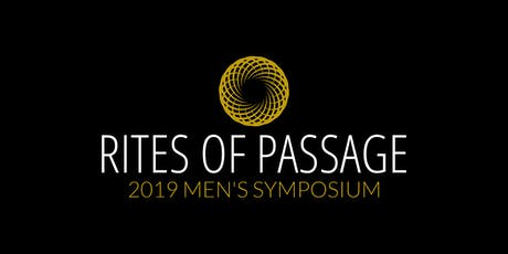 Rites of Passage - 2019 Men's Symposium tickets