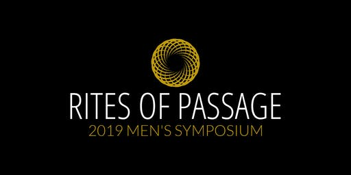Rites of Passage - 2019 Men's Symposium