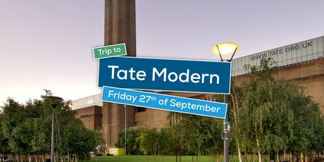 Trip to Tate Modern  tickets