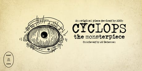 Cyclops:  A Monsterpiece tickets