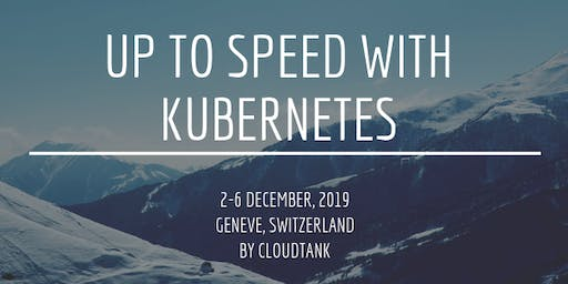 Training: Up to Speed With Kubernetes