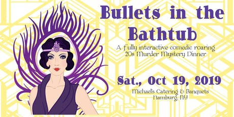 """Bullets in the Bathtub"" Comedy Roaring 20s Murder Mystery Dinner tickets"