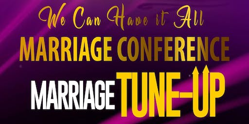 "We Can Have it All Marriage Conference ""Marriage Tune-Up"""