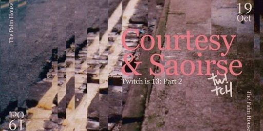Twitch is 13 Part II - Courtesy and Saoirse