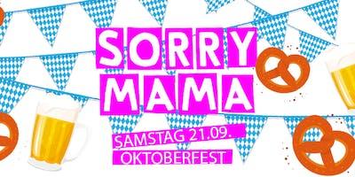 SORRY MAMA Oktoberfest Special im Patio