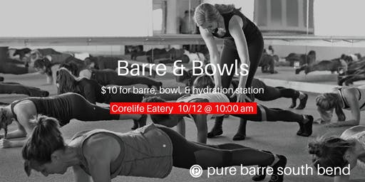 Barre & Bowls at CoreLife Eatery with PureBarre South Bend