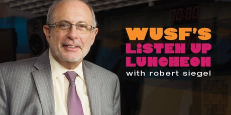 WUSF's Listen Up Luncheon with Robert Siegel tickets