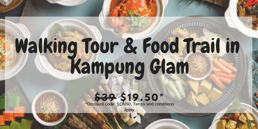 13 OCT: (50% OFF) NEW! WALKING TOUR AND FOOD TRAIL IN KAMPUNG GLAM