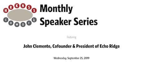 HRKNSScowork Monthly Speaker Series: John Clemente, Cofounder & President of Echo Ridge tickets