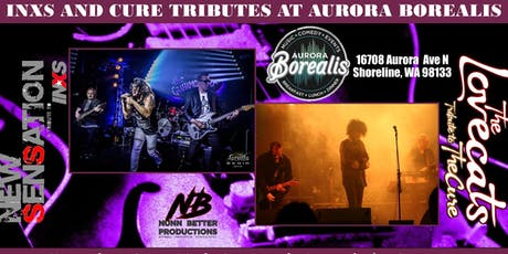 New Sensation [INXS] & Lovecats [Cure] at Aurora Borealis tickets