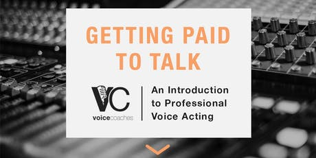 Burlington- Getting Paid to Talk, An Intro to Professional Voice Overs tickets