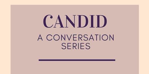 Candid: A Conversation Series