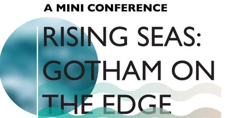 Rising Seas: Gotham on the Edge (A Mini Conference) tickets