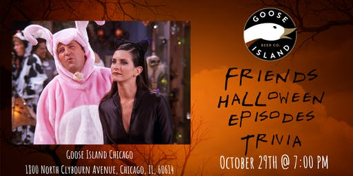 Friends *Halloween Special* Trivia at Goose Island Brewhouse Chicago