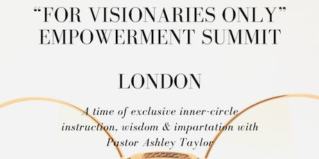 For Visionaries Only: The Empowerment Summit - LONDON tickets