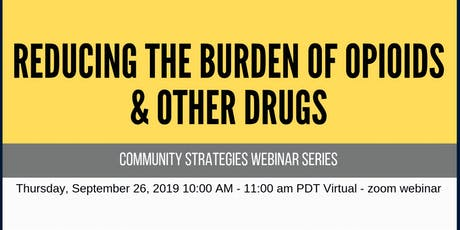Reducing the Burden of Opioids + Other Drugs Webinar Series tickets