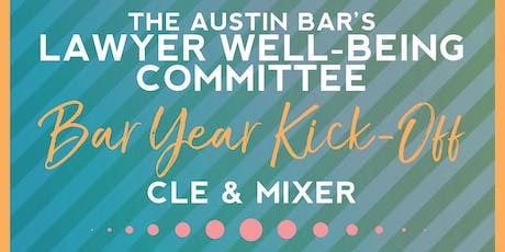 The Austin Bar's Lawyer Well-Being Committee Bar Year Kick-Off CLE & Mixer tickets