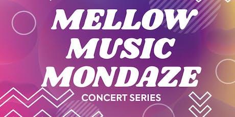 MELLOW MUSIC MONDAZE - CONCERT SERIES  tickets
