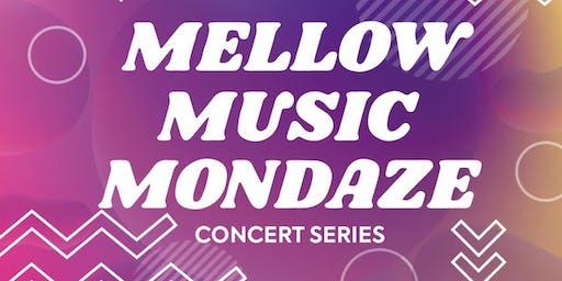 MELLOW MUSIC MONDAZE - CONCERT SERIES