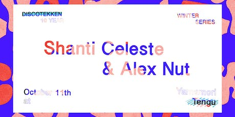 Shanti Celeste & Alex Nut at Discotekken 10 Years  tickets