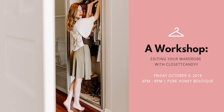 A Workshop: Editing Your Wardrobe With ClosettCandyy tickets