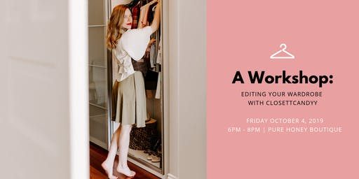 A Workshop: Editing Your Wardrobe With ClosettCandyy