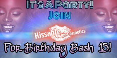 "Kissable Lips Cosmetics ""15"" yr  Anniversary Birthday Bash!"