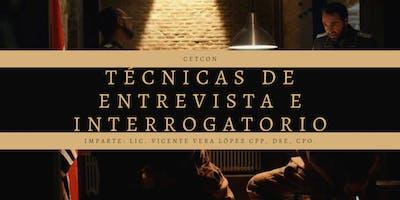 TÉCNICAS DE ENTREVISTA E INTERROGATORIO