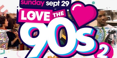 9.29 | LOVE THE 90s | Bottomless Brunch & Day Party| Hosted by MTA Rocky tickets