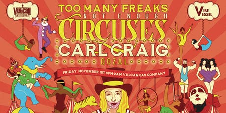 Too Many Freaks, Not Enough Circuses w/ Carl Craig tickets