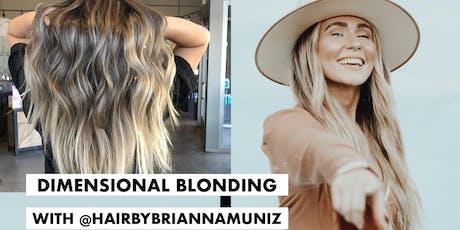 Dimensional Blonding with Brianna Muniz tickets