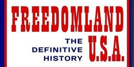 Freedomland U.S.A: The Definitive History tickets