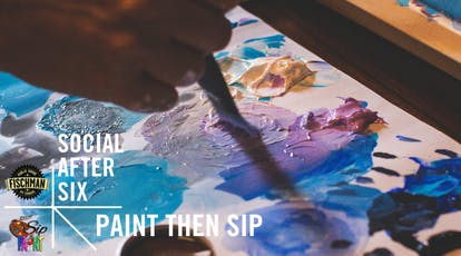 Social After 6: Paint then Sip tickets