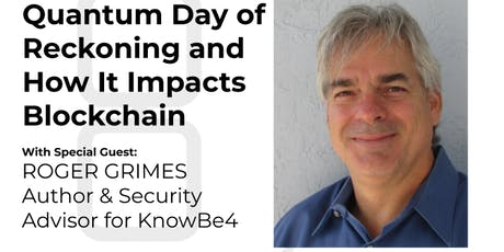 Quantum Day of Reckoning w/ Roger Grimes + Masterminds Social tickets
