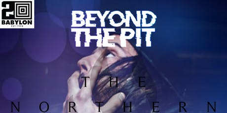 Beyond The Pit Presents The NORTHERN tickets