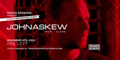 Trance Sessions 3 Year Series- John Askew (All Night Long) tickets