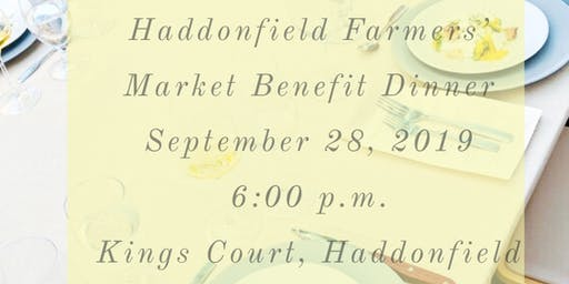 Haddonfield Farmers' Market Benefit Dinner