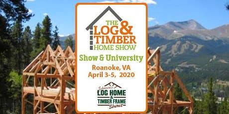 Roanoke, VA 2020 Log & Timber Home Show tickets