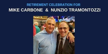 Retirement celebration  honouring Mike Carbone and Nunzio Tramontozzi tickets