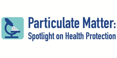 Particulate Matter: Spotlight on Health Protection tickets