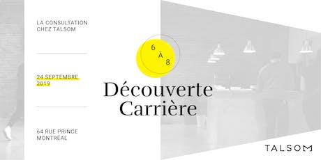 6@8 Découverte Carrière | La consultation chez Talsom billets