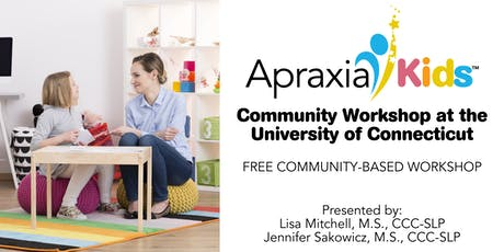 Apraxia Kids Community Workshop at the University of Connecticut  tickets