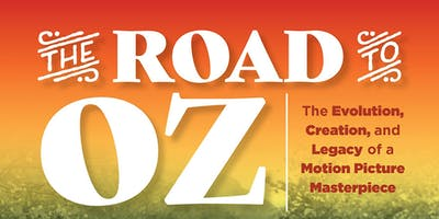 The Road to Oz: Celebrating 80 Years Over the Rainbow