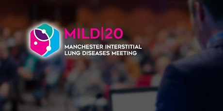 Manchester Interstitial Lung Diseases Meeting 2020 tickets