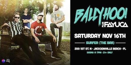 BALLYHOO! w/ FAYUCA & CLOUD9 VIBES - Jacksonville Beach tickets