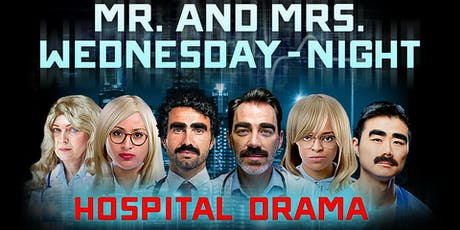 Mr. and Mrs. Wednesday Night: Hospital Drama tickets