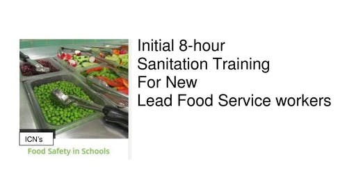 Food Safety in Schools - the 8 hour Initial Sanitation Course from ICN